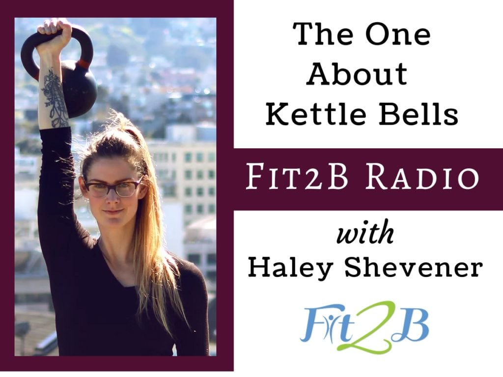 The One About Kettlebells With Haley Shevener - Fit2B.com - Listen to our podcast for women as we discuss kettle bell workouts even if you suffer from prolapse, diastasis recti, or other pelvic floor issues. #kettlebell #momswholift #reachyourgoals #strongerthanyesterday #bodybuilding #fitgirlsguide #fitgirlsworldwide #lowerbodyworkout #fitnessjourney #fitnessmotivation #gymlife #whstrong #bodypositive #fitmomlife #fitmom #sweateveryday #strongnotskinnycross #diastasisrecti #diastasis #fit2b