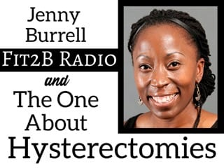The One About Hysterectomies with Jenny Burrell