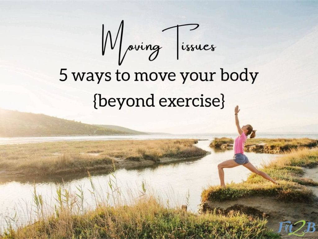 Ways to Move Your Tissues Beyond Exercise - Fit2B.com - Fit2B knows what it's like to be a busy mom trying to do all the things including exercise. But what if fitness goals shouldn't just be about workouts, but about purposeful movement? Could massage therapy count? Click through for a short video and blog to spark new ideas on how movement can work for your healthy lifestyle! #fitnessmotivation #fitness #homeexercise #busymoms #busymomworkouts #fitnessgoal #exercise #exercising #fit2b #diastasis #diastasisrecti #homeworkout #movement #healthy